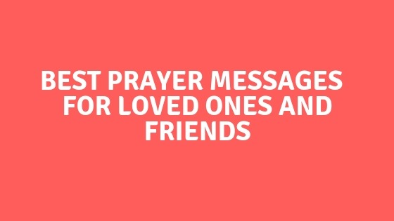 Best Prayer Messages for Loved Ones and Friends